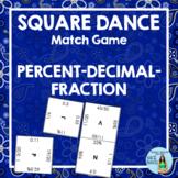 PERCENT DECIMAL FRACTION Square Dance Match Game