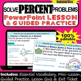 PERCENT PROBLEMS (percent, part, whole) PowerPoint Mini-Lesson & Guided Practice