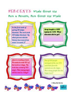 PERCENTS: Whole Given a Part & Percent.......