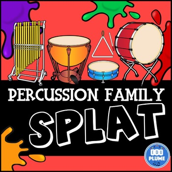 PERCUSSION FAMILY SPLAT (WITH LISTENING EXAMPLES)