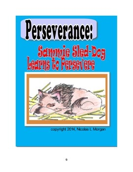 Character Education: Sammie Sled-Dog Learns to Persevere