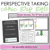 PERSPECTIVE TAKING and PROBLEM SOLVING, Comic Strip Style, In Color {3rd-5th}
