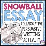 PERSUASIVE ESSAY WRITING: SNOWBALL COLLABORATIVE ACTIVITY