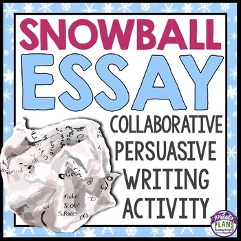 persuasive essay writing snowball collaborative activity by  persuasive essay writing snowball collaborative activity