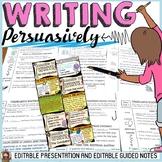 PERSUASIVE/OPINION WRITING: EDITABLE PRESENTATION: EDITABLE GUIDED NOTES