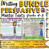 PERSUASIVE/OPINION WRITING {GROWING} BUNDLE: MENTOR TEXTS