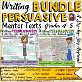 PERSUASIVE/OPINION WRITING {GROWING} BUNDLE: MENTOR TEXTS