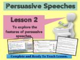 PERSUASIVE SPEECHES -GRADE 5  - Lesson 2 - THE FEATURES