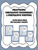PERSUASIVE TECHNIQUES AND PERSUASIVE WRITING WITH MO WILLEMS' PIGEON