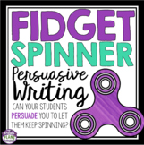 PERSUASIVE WRITING: FIDGET SPINNERS