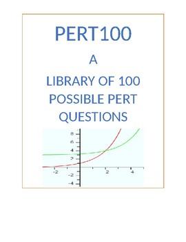 PERT 100: A LIBRARY OF 100 PERT TYPE MATH QUESTIONS