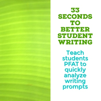 PFAT- 33 Seconds to Better Student Writing