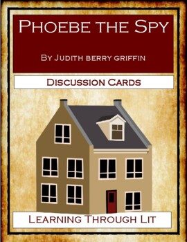 PHOEBE THE SPY by Judith Berry Griffin - Discussion Cards