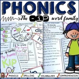 PHONICS: CVC SHORT VOWEL I: THE -IP WORD FAMILY