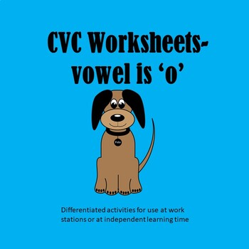 PHONICS WORKSHEETS - CVC - o is the vowel