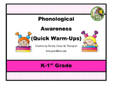 PHONOLOGICAL AWARENESS K-1 Quick Warm Ups