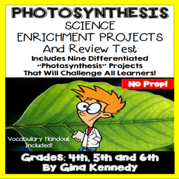 Photosynthesis Creative Enrichment Projects, Vocabulary, Assessment, Test