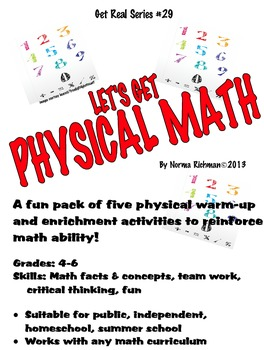 PHYSICAL MATH! REINFORCE MATH SKILLS WITH PHYSICAL MATH NOT MENTAL MATH!
