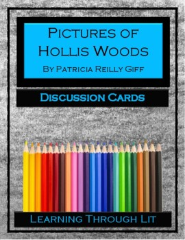 PICTURES OF HOLLIS WOODS by Patricia Reilly Giff - Discussion Cards