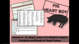 PIG HEART BOY -GRADE 5/ 6 - LESSON 10 - TO ADAPT A PIECE O