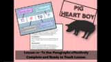 PIG HEART BOY - GRADE 5/ 6 - LESSON 12 - TO USE PARAGRAPHS