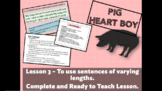 PIG HEART BOY - Grade 5/6 - LESSON 3 - VARYING SENTENCES