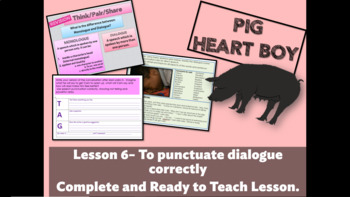 PIG HEART BOY - Grade 5/ 6 - LESSON 6 - TO PUNCTUATE DIALOGUE CORRECTLY