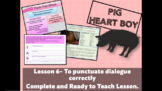 PIG HEART BOY - Grade 5/ 6 - LESSON 6 - TO PUNCTUATE DIALO
