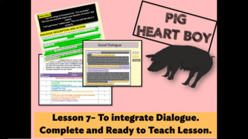 PIG HEART BOY - Grade 5/6 - LESSON 7 - TO INTEGRATE DIALOGUE IN A NARRATIVE