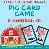 PIG r-controlled Card Game: ar, or, ir, er, ur