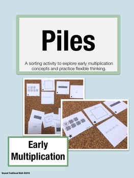 PILES (Early Multiplication): Sorting Activity for Math Talk (Grades 2-4)