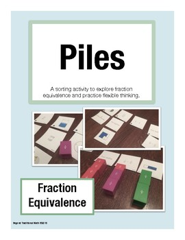 PILES (Fraction Equivalence): Sorting Activity for Math Talk (Grades 3-5)