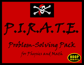 PIRATE Problem-Solving Steps & Physics Problems Pack