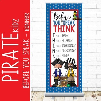PIRATE kids - Classroom Decor: LARGE BANNER, Before You Speak, printable
