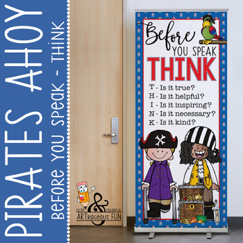 PIRATES AHOY - Classroom Decor: LARGE BANNER, Before You Speak