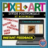 PIXEL ART: Divide Polynomials by Monomials DISTANCE LEARNING