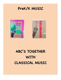 PreK/K Music - ABC's Together with Classical Music