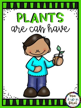PLANTS ARE CAN HAVE