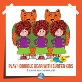 PLAY HORRIBLE BEAR WITH SURFER KIDS