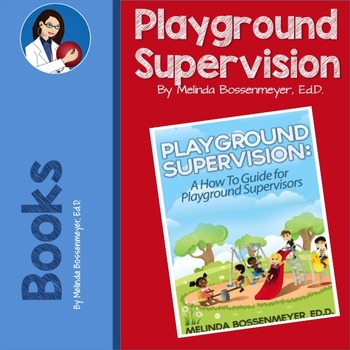 PLAYGROUND SUPERVISION: A How to Guide for Playground Supervisors
