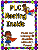 PLC Meeting Sign for your Door
