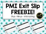 PMI Exit Slip Freebie! (Plus - Minus - Interesting)