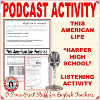 PODCAST LISTENING ACTIVITY This American Life-Harper High School