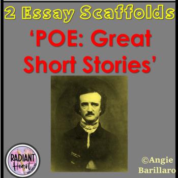 POE GREAT SHORT STORIES- TWO ESSAY SCAFFOLDS