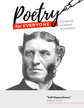 """POETRY FOR EVERYONE Study Guide- Matthew Arnold- """"Self-Dependence"""""""