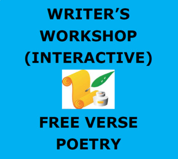 POETRY - FREE VERSE:  Writer's Workshop Interactive Unit