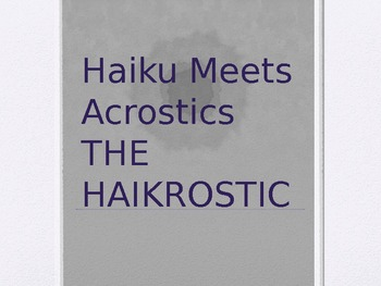 POETRY FUN--HAIKU + ACROSTIC