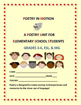 POETRY UNIT: POETRY IN MOTION: ELEMENTARY GRADES 3-6, ESL,  & MG