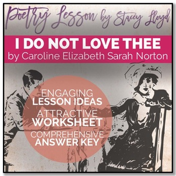 POETRY LESSON: 'I Do Not Love Thee' by Caroline Norton