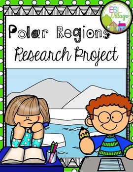 POLAR REGIONS Research/Report Project Booklet